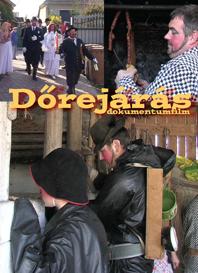 Dőrejárás. Dokumentumfilm. Tejfalu, 2007